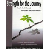 Strength for the Journey: Help for the Whole Family in the Shadow of Grief and Mourning, grief support center